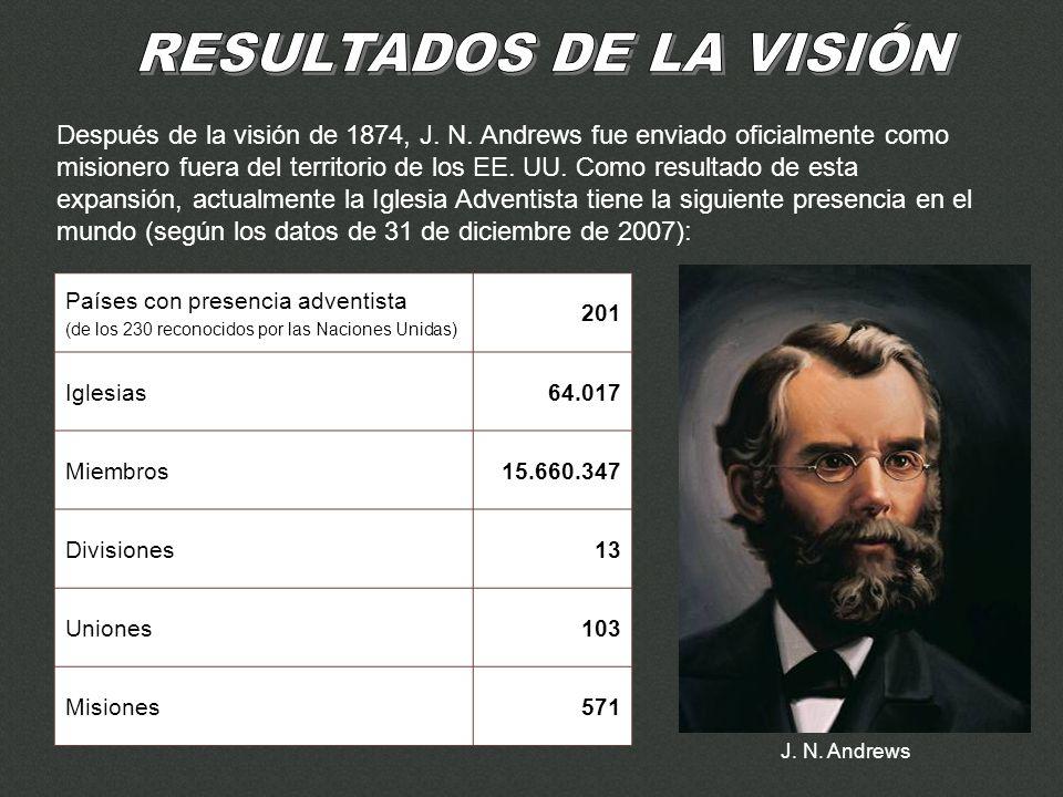 Después de la visión de 1874, J. N. Andrews fue enviado oficialmente como misionero fuera del territorio de los EE. UU. Como resultado de esta expansi