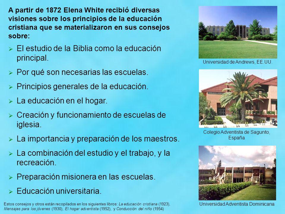 A partir de 1872 Elena White recibió diversas visiones sobre los principios de la educación cristiana que se materializaron en sus consejos sobre: El
