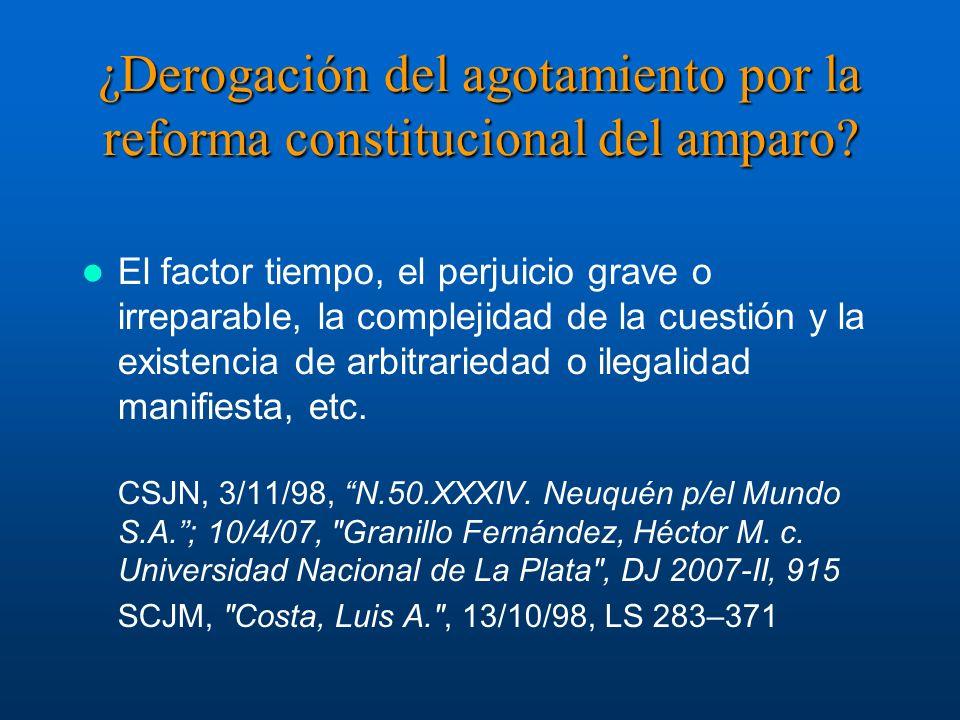 ¿Derogación del agotamiento por la reforma constitucional del amparo.