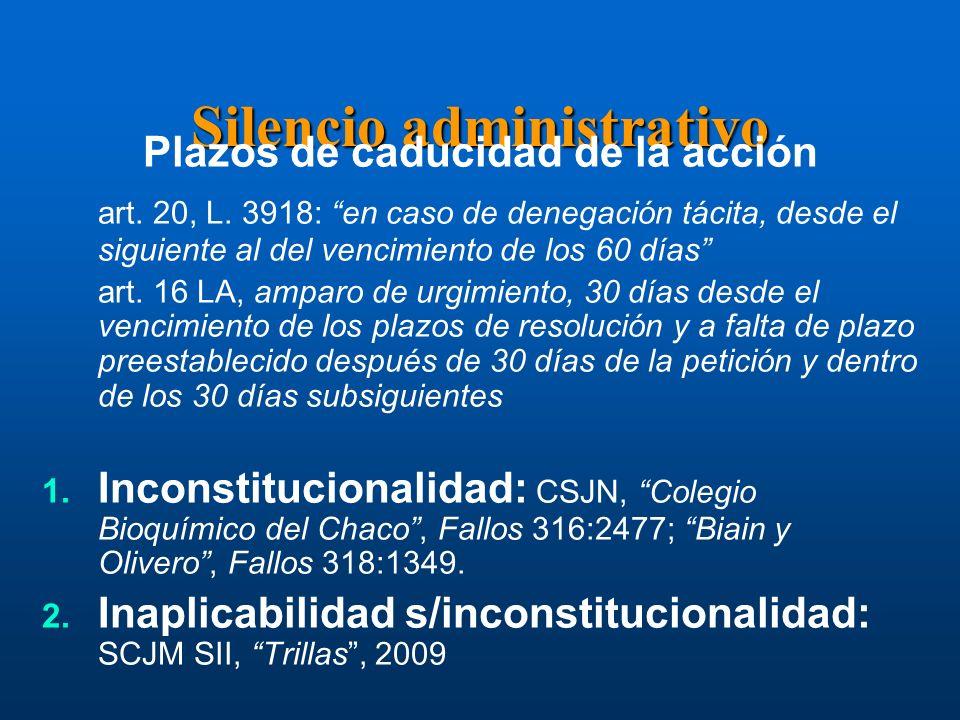 Silencio administrativo Plazos de caducidad de la acción art. 20, L. 3918: en caso de denegación tácita, desde el siguiente al del vencimiento de los