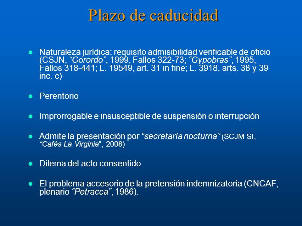 Plazo de caducidad Naturaleza jurídica: requisito admisibilidad verificable de oficio (CSJN, Gorordo, 1999, Fallos 322-73; Gypobras, 1995, Fallos 318-
