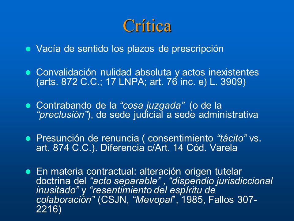 Crítica Vacía de sentido los plazos de prescripción Convalidación nulidad absoluta y actos inexistentes (arts. 872 C.C.; 17 LNPA; art. 76 inc. e) L. 3