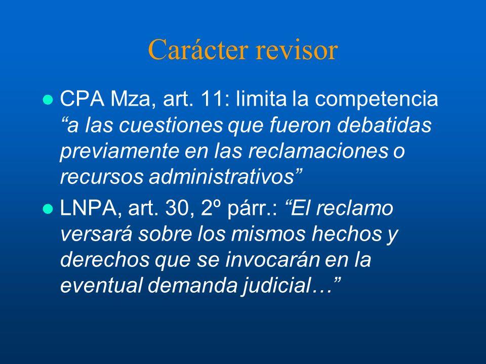 Carácter revisor CPA Mza, art. 11: limita la competencia a las cuestiones que fueron debatidas previamente en las reclamaciones o recursos administrat