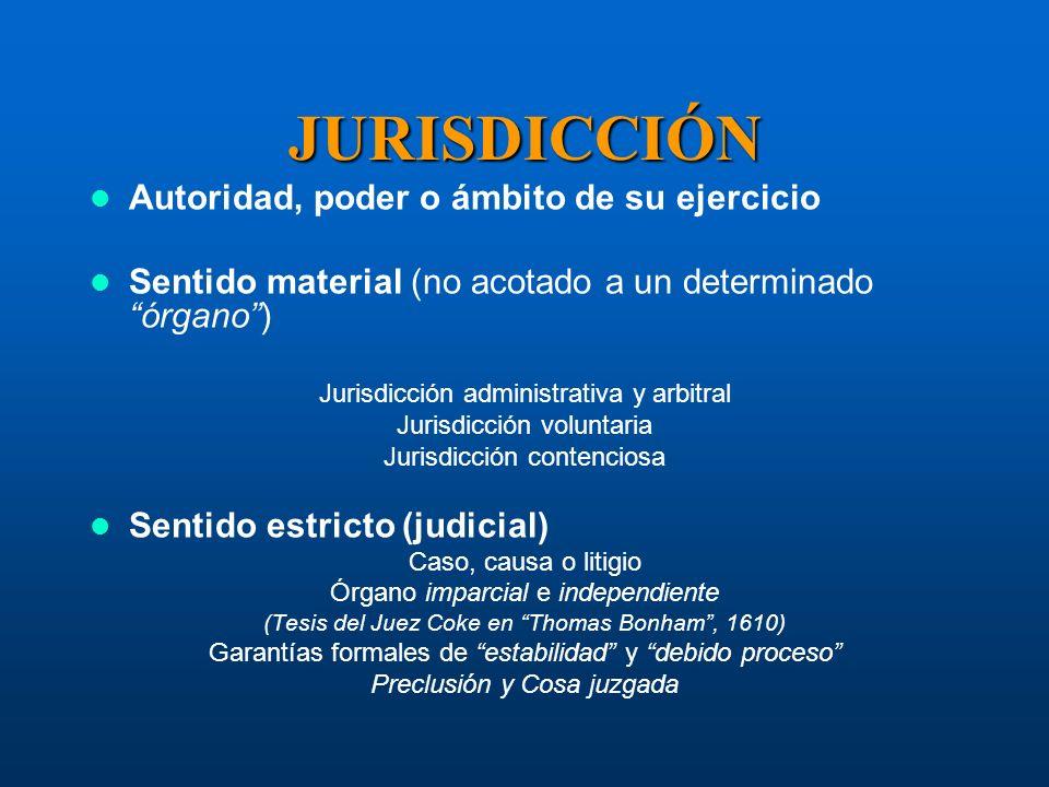 JURISDICCIÓN Autoridad, poder o ámbito de su ejercicio Sentido material (no acotado a un determinado órgano) Jurisdicción administrativa y arbitral Ju