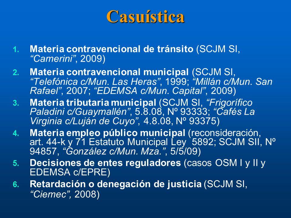 Casuística 1. Materia contravencional de tránsito (SCJM SI, Camerini, 2009) 2. Materia contravencional municipal (SCJM SI, Telefónica c/Mun. Las Heras