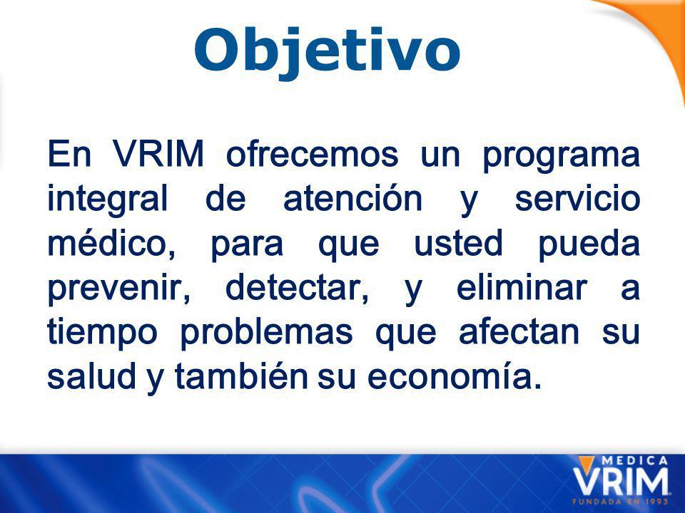 Antecedentes ¿Qué es Médica VRIM? Es una sociedad médica mexicana fundada en 1993, que a través de su membresía, otorga servicios médicos privados de