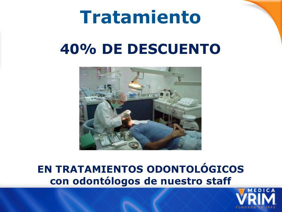 40 % DE DESCUENTO EN HONORARIOS MÉDICOS QUIRÚRGICOS con médicos de nuestro staff Tratamiento