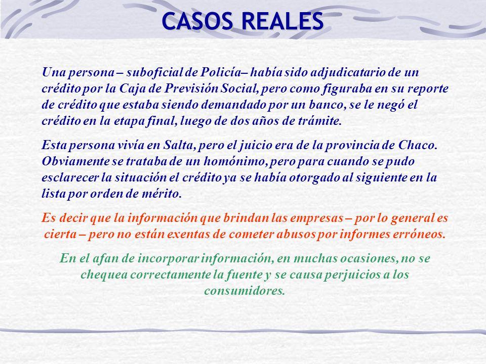 CASOS REALES Una persona – suboficial de Policía– había sido adjudicatario de un crédito por la Caja de Previsión Social, pero como figuraba en su rep