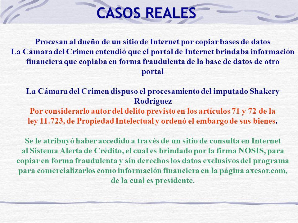 CASOS REALES Procesan al dueño de un sitio de Internet por copiar bases de datos La Cámara del Crimen entendió que el portal de Internet brindaba info