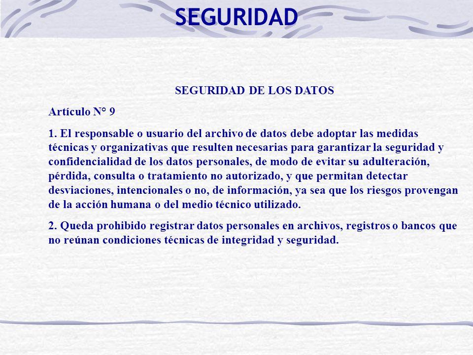 SEGURIDAD DE LOS DATOS Artículo N° 9 1. El responsable o usuario del archivo de datos debe adoptar las medidas técnicas y organizativas que resulten n