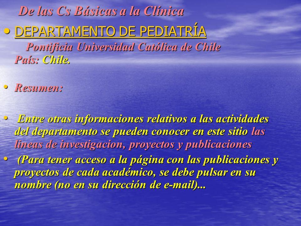 De las Cs Básicas a la Clínica DEPARTAMENTO DE PEDIATRÍA Pontificia Universidad Católica de Chile País: Chile.