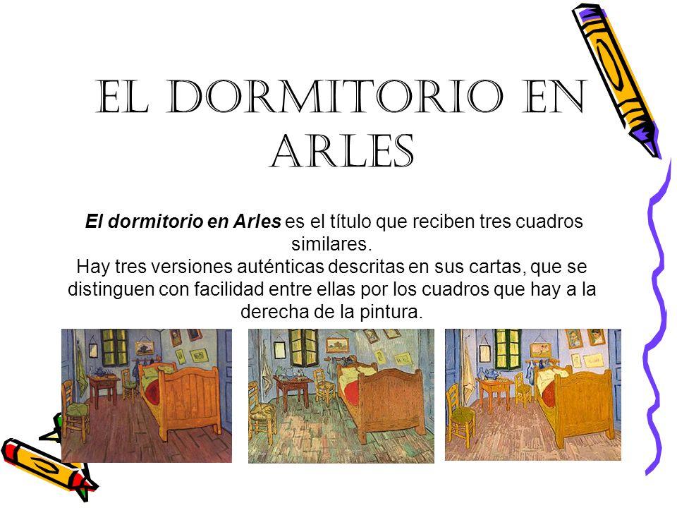 El dormitorio en Arles es el título que reciben tres cuadros similares. Hay tres versiones auténticas descritas en sus cartas, que se distinguen con f
