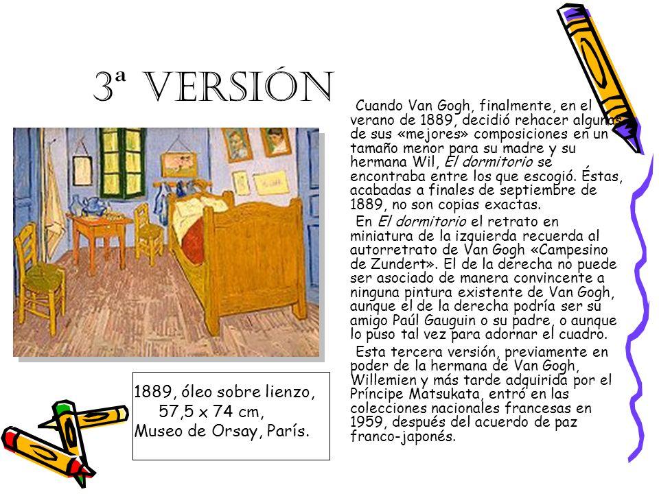3ª VERSIÓN Cuando Van Gogh, finalmente, en el verano de 1889, decidió rehacer algunas de sus «mejores» composiciones en un tamaño menor para su madre