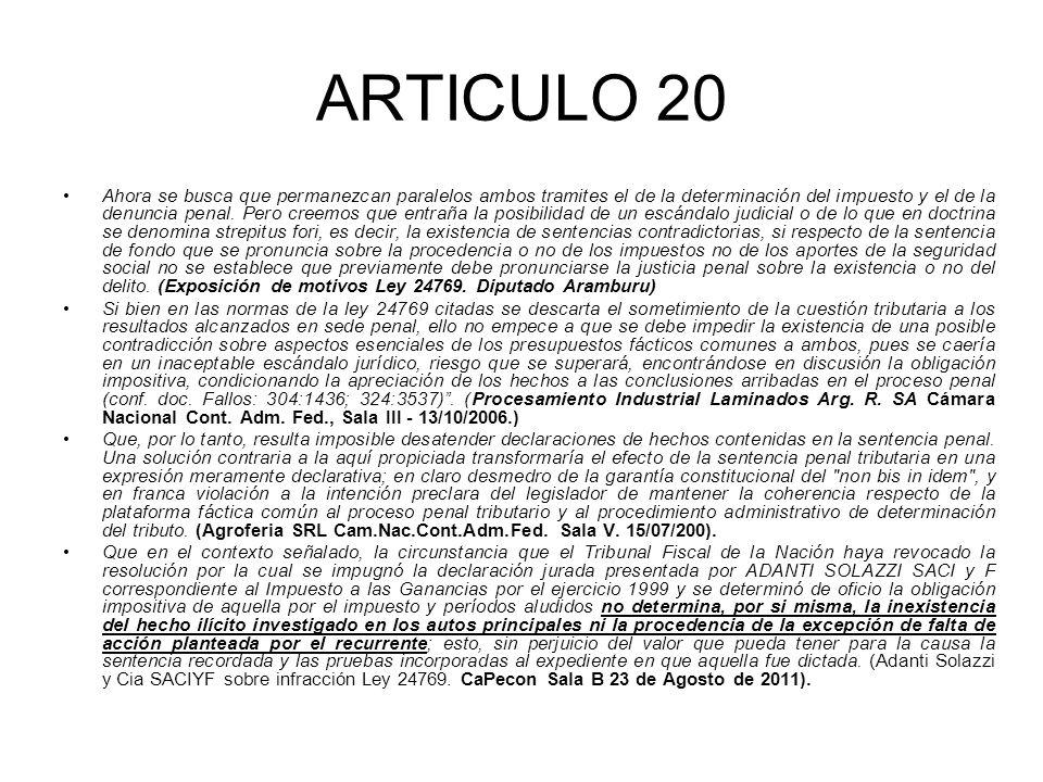 ARTICULO 20 Ahora se busca que permanezcan paralelos ambos tramites el de la determinación del impuesto y el de la denuncia penal.
