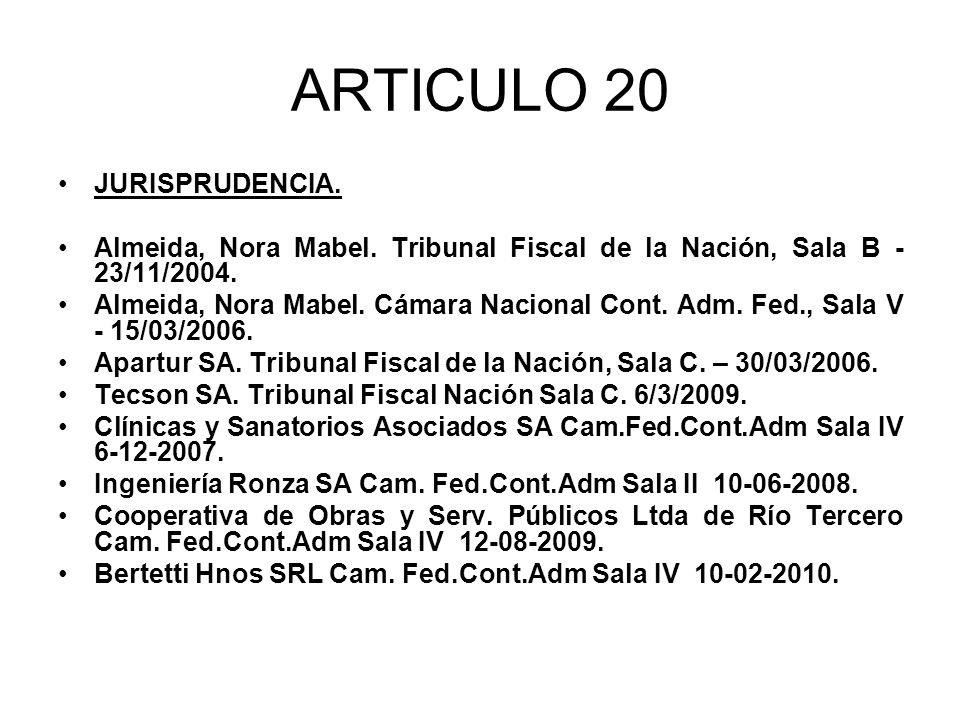 ARTICULO 20 JURISPRUDENCIA.Almeida, Nora Mabel. Tribunal Fiscal de la Nación, Sala B - 23/11/2004.