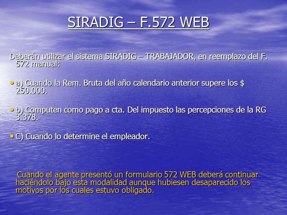 SIRADIG – F.572 WEB Deberán utilizar el sistema SIRADIG – TRABAJADOR, en reemplazo del F.