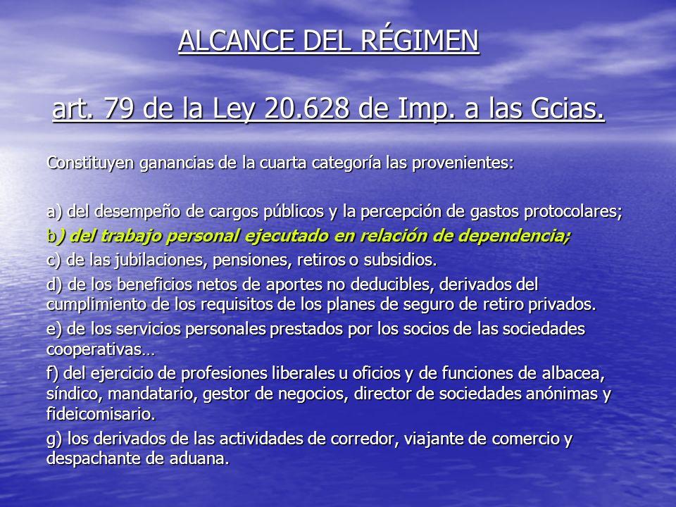 ALCANCE DEL RÉGIMEN art. 79 de la Ley 20.628 de Imp.