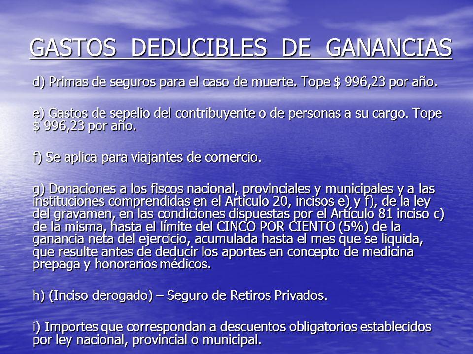 GASTOS DEDUCIBLES DE GANANCIAS d) Primas de seguros para el caso de muerte.