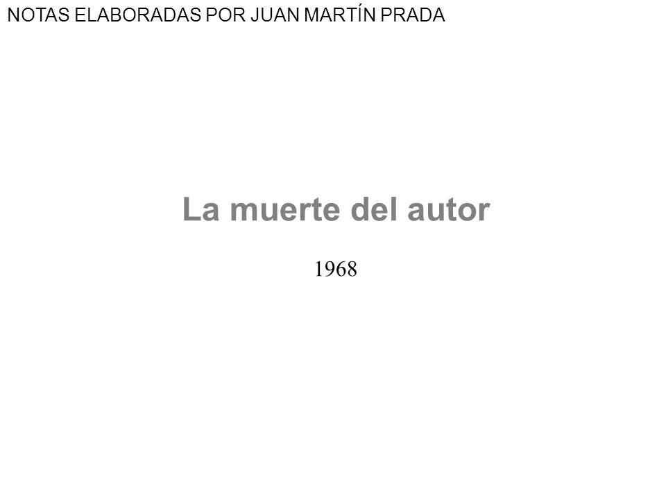La muerte del autor 1968 NOTAS ELABORADAS POR JUAN MARTÍN PRADA