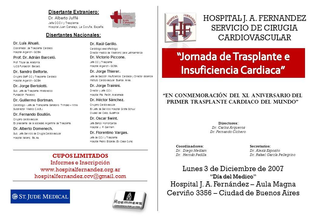 HOSPITAL J. A. FERNANDEZ SERVICIO DE CIRUGIA CARDIOVASCULAR En Conmemoración del XL Aniversario del Primer Trasplante Cardiaco del Mundo Lunes 3 de Di