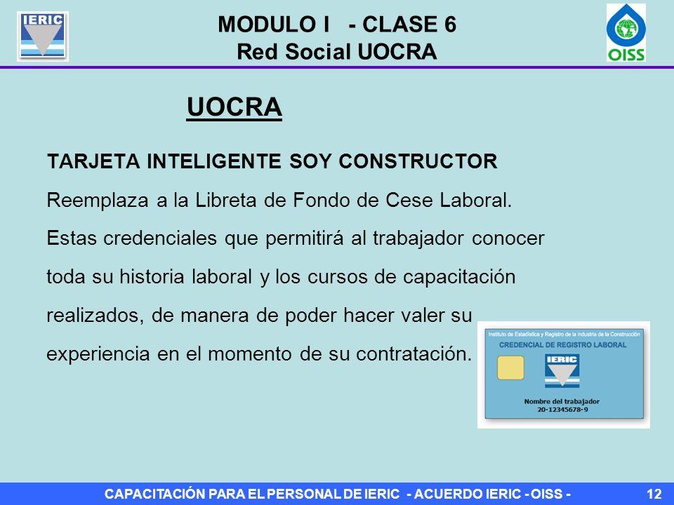 CAPACITACIÓN PARA EL PERSONAL DE IERIC - ACUERDO IERIC - OISS -12 TARJETA INTELIGENTE SOY CONSTRUCTOR Reemplaza a la Libreta de Fondo de Cese Laboral.