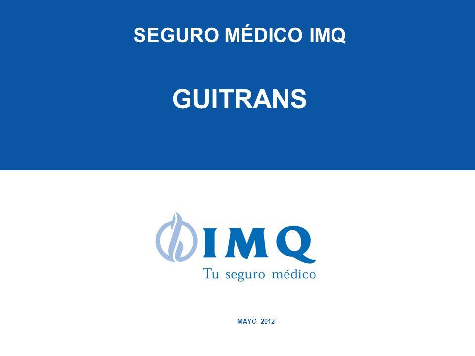 2011 1 MAYO 2012 SEGURO MÉDICO IMQ GUITRANS