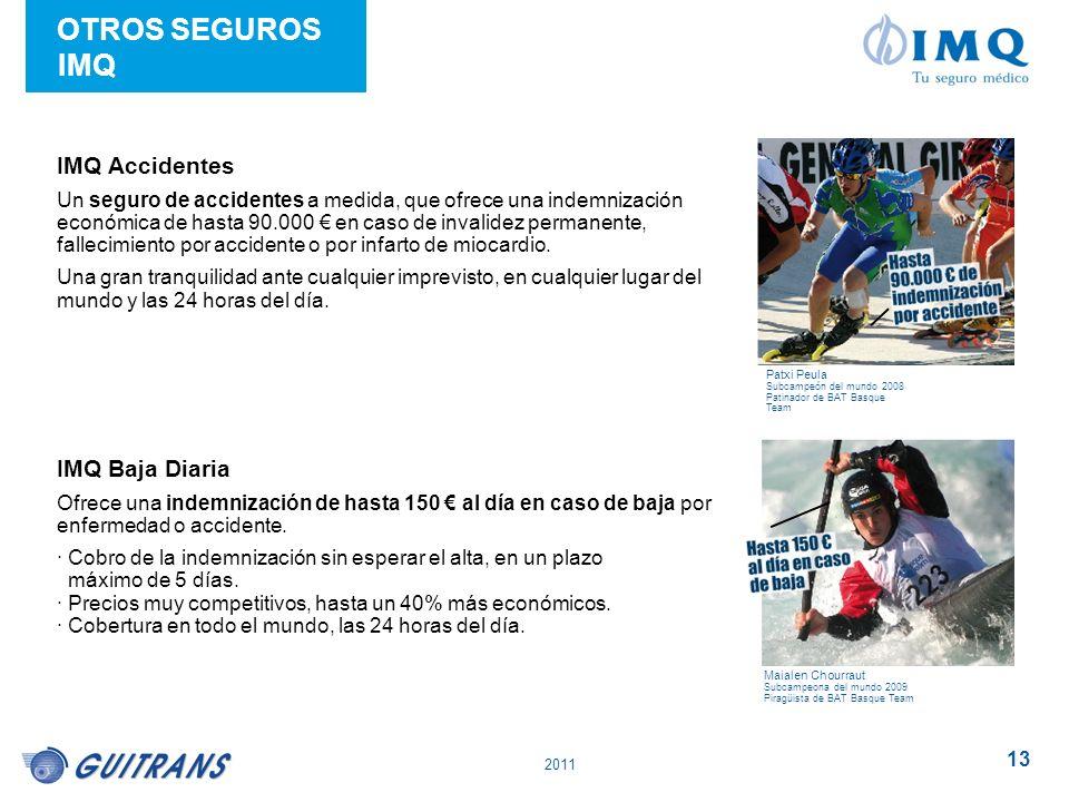 2011 13 IMQ Accidentes Un seguro de accidentes a medida, que ofrece una indemnización económica de hasta 90.000 en caso de invalidez permanente, falle