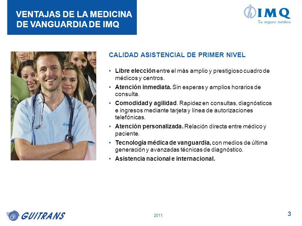 2011 3 Libre elección entre el más amplio y prestigioso cuadro de médicos y centros. Atención inmediata. Sin esperas y amplios horarios de consulta. C