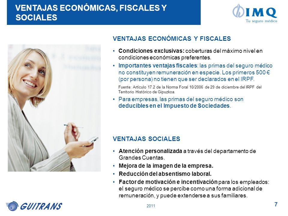 2011 7 VENTAJAS SOCIALES Atención personalizada a través del departamento de Grandes Cuentas. Mejora de la imagen de la empresa. Reducción del absenti