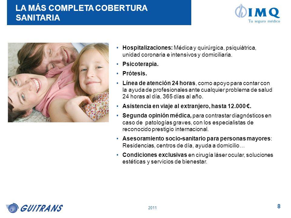 2011 8 Hospitalizaciones: Médica y quirúrgica, psiquiátrica, unidad coronaria e intensivos y domiciliaria. Psicoterapia. Prótesis. Línea de atención 2