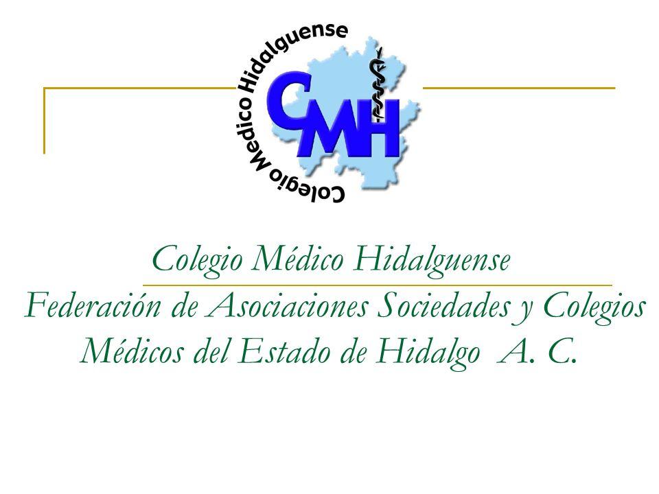 Colegio Médico Hidalguense Federación de Asociaciones Sociedades y Colegios Médicos del Estado de Hidalgo A. C.