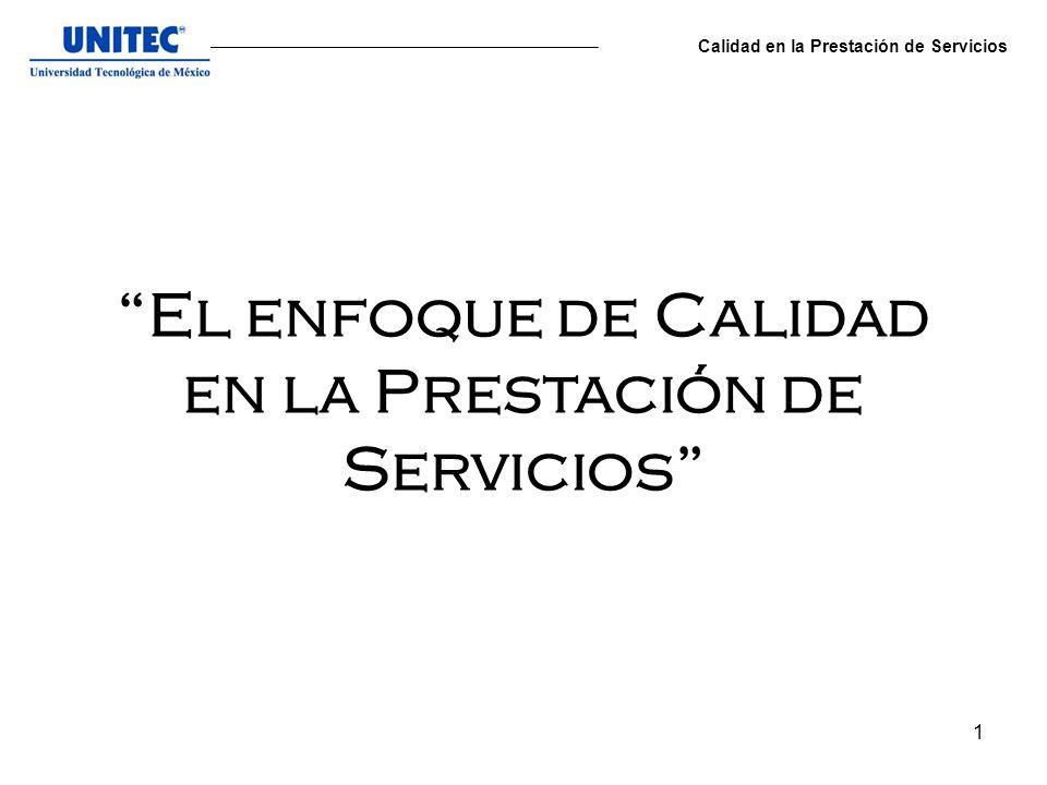 1 El enfoque de Calidad en la Prestación de Servicios Calidad en la Prestación de Servicios