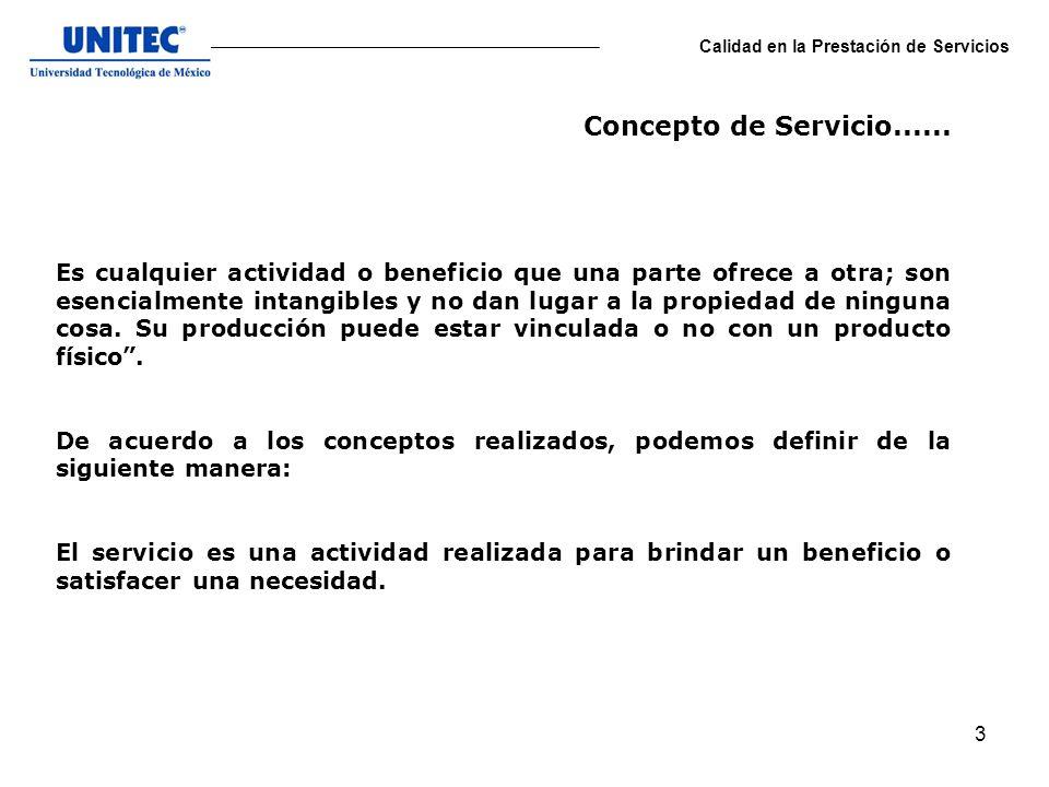 4 Calidad en la Prestación de Servicios Los servicios poseen las siguientes características: 1.- Intangibilidad.