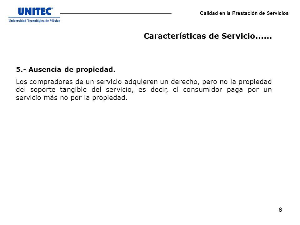7 Calidad en la Prestación de Servicios Existen cinco diferentes tipos de servicio: 1.- Servicio genérico.