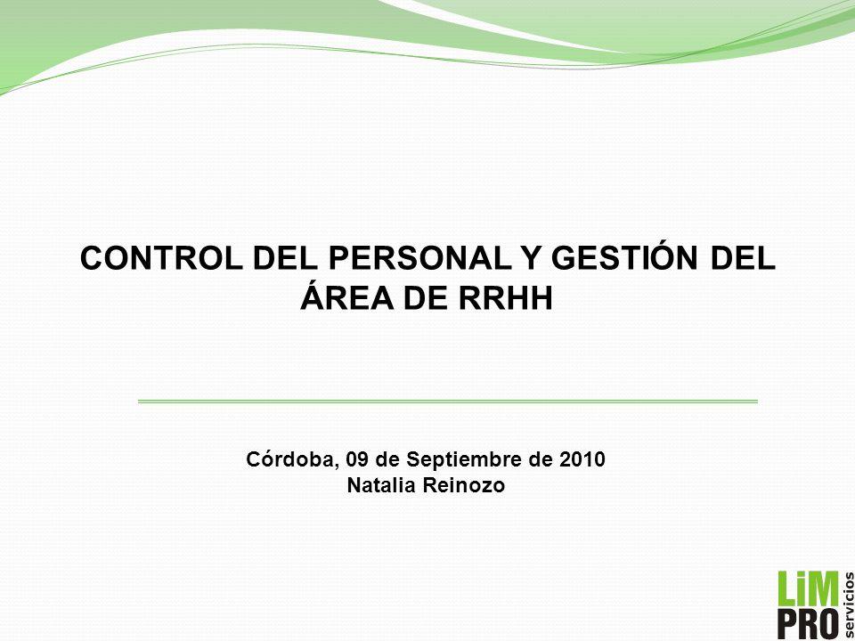 CONTROL DEL PERSONAL Y GESTIÓN DEL ÁREA DE RRHH Córdoba, 09 de Septiembre de 2010 Natalia Reinozo