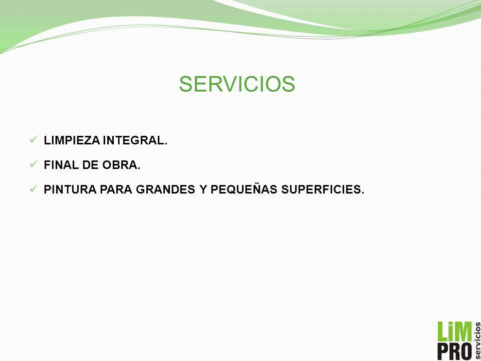 SERVICIOS LIMPIEZA INTEGRAL. FINAL DE OBRA. PINTURA PARA GRANDES Y PEQUEÑAS SUPERFICIES.