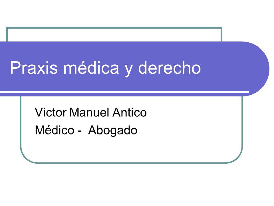 Praxis médica y derecho Victor Manuel Antico Médico - Abogado