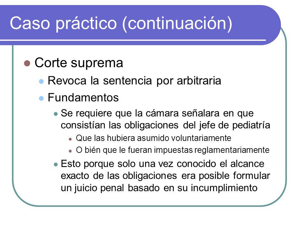 Caso práctico (continuación) Corte suprema Revoca la sentencia por arbitraria Fundamentos Se requiere que la cámara señalara en que consistían las obl
