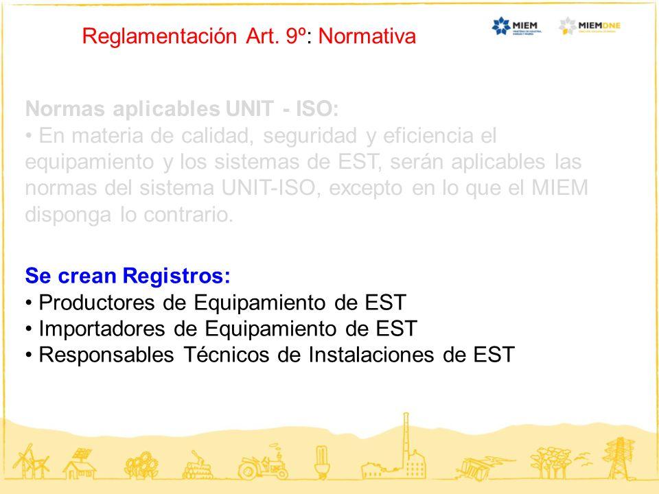 Reglamentación Art. 9º: Normativa Se crean Registros: Productores de Equipamiento de EST Importadores de Equipamiento de EST Responsables Técnicos de