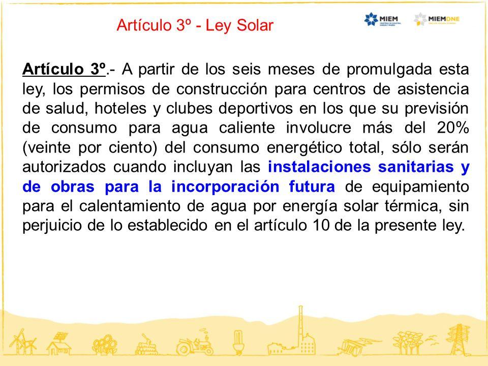 Artículo 3º - Ley Solar Artículo 3º.- A partir de los seis meses de promulgada esta ley, los permisos de construcción para centros de asistencia de sa
