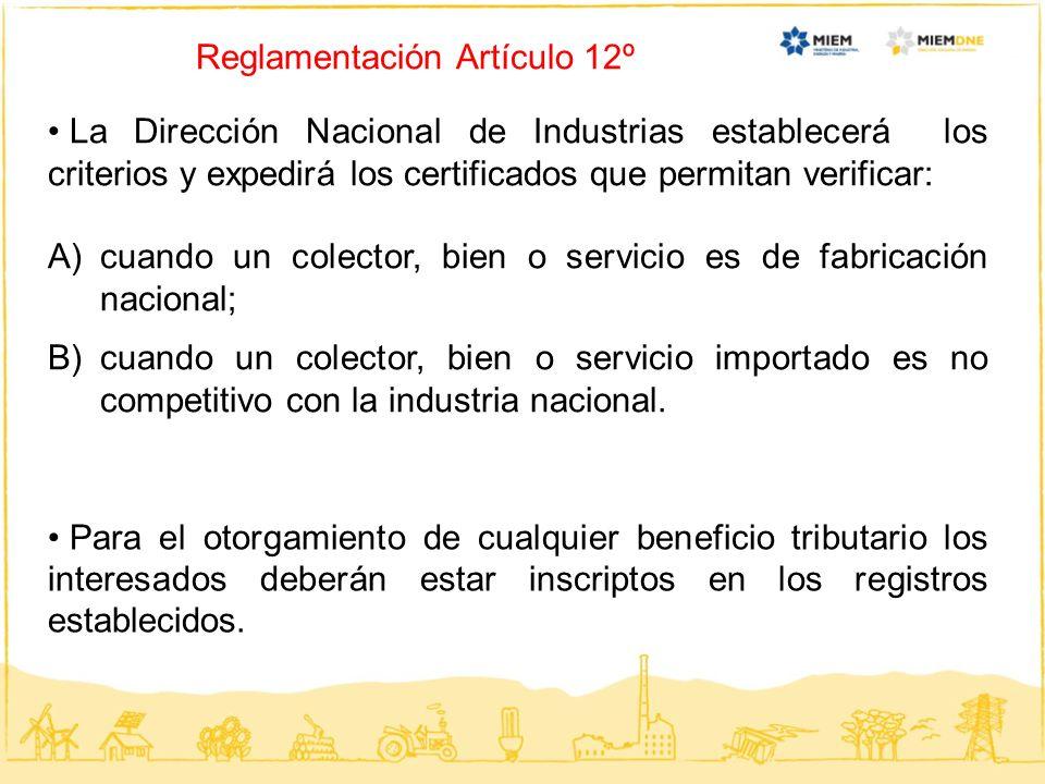 Reglamentación Artículo 12º La Dirección Nacional de Industrias establecerá los criterios y expedirá los certificados que permitan verificar: A)cuando