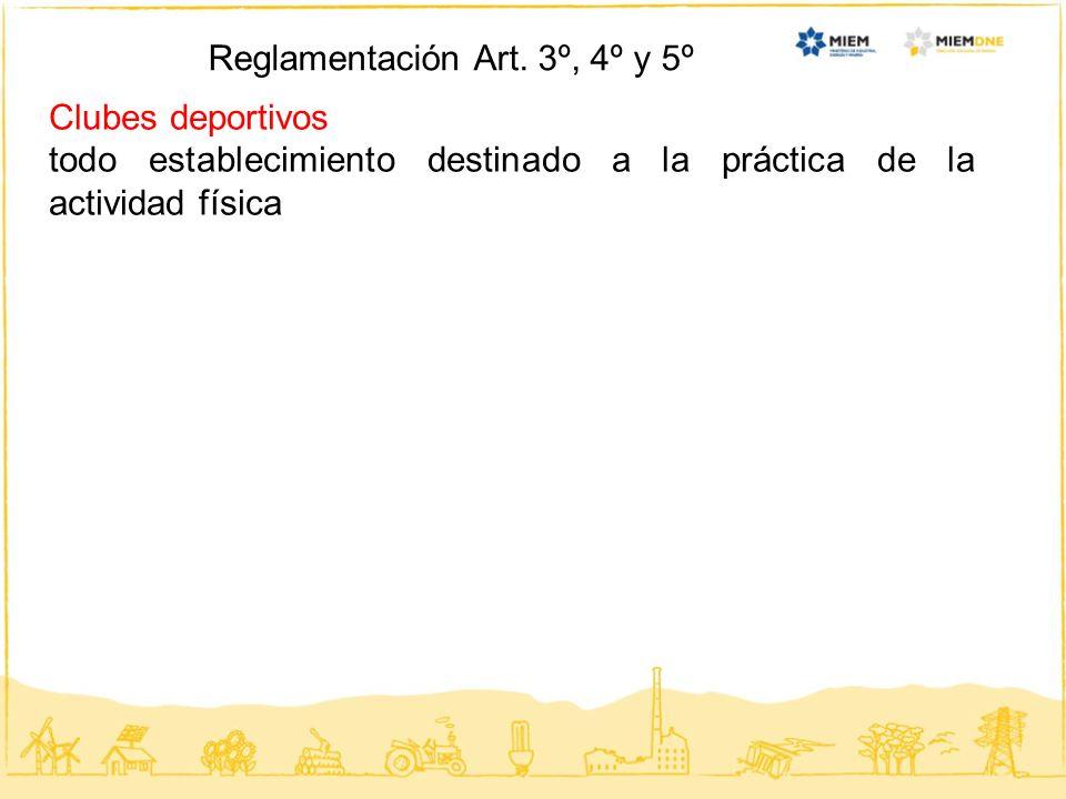 Clubes deportivos todo establecimiento destinado a la práctica de la actividad física Reglamentación Art. 3º, 4º y 5º
