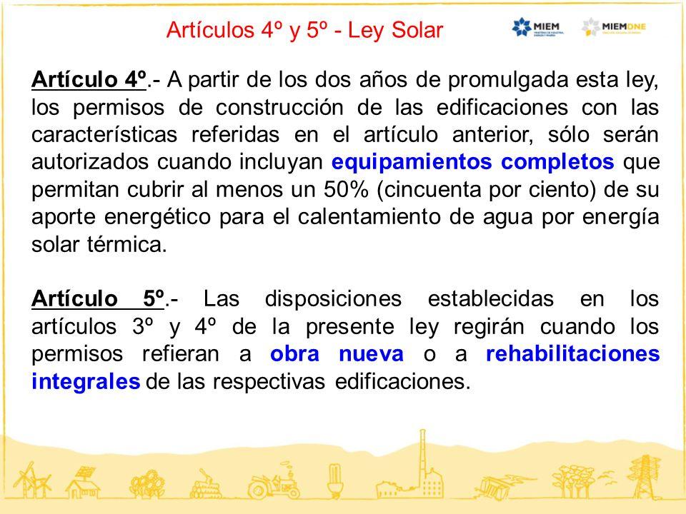 Artículos 4º y 5º - Ley Solar Artículo 4º.- A partir de los dos años de promulgada esta ley, los permisos de construcción de las edificaciones con las