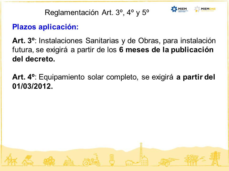 Reglamentación Art. 3º, 4º y 5º Plazos aplicación: Art. 3º: Instalaciones Sanitarias y de Obras, para instalación futura, se exigirá a partir de los 6