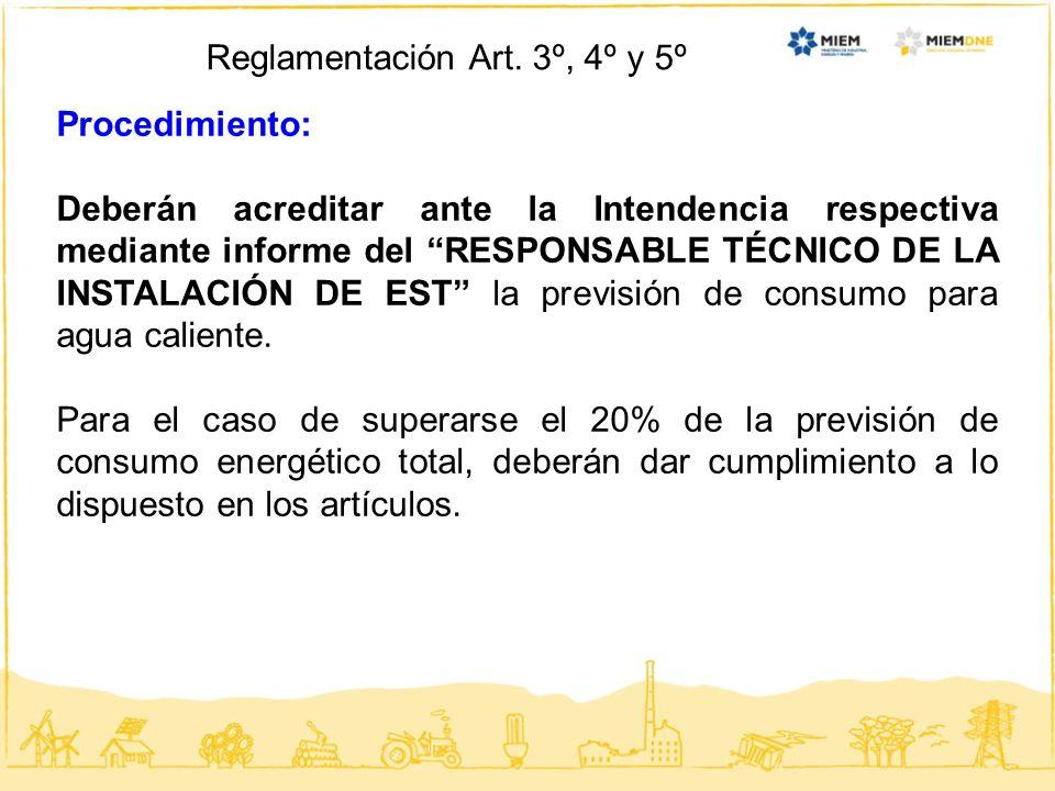 Reglamentación Art. 3º, 4º y 5º Procedimiento: Deberán acreditar ante la Intendencia respectiva mediante informe del RESPONSABLE TÉCNICO DE LA INSTALA