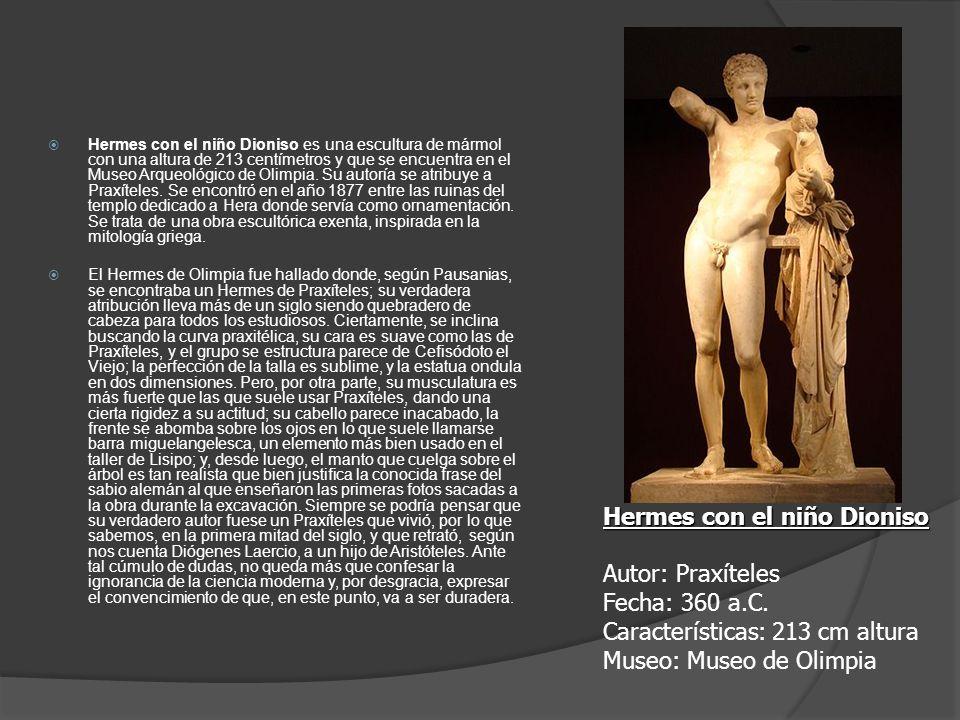 Hermes con el niño Dioniso es una escultura de mármol con una altura de 213 centímetros y que se encuentra en el Museo Arqueológico de Olimpia. Su aut