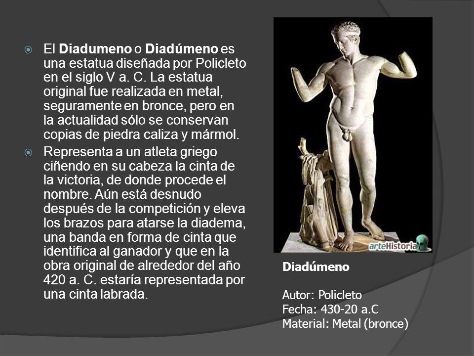 El Diadumeno o Diadúmeno es una estatua diseñada por Policleto en el siglo V a. C. La estatua original fue realizada en metal, seguramente en bronce,