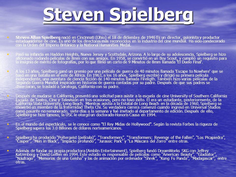 Steven Spielberg Steven Allan Spielberg nació en Cincinnati (Ohio) el 18 de diciembre de 1946 Es un director, guionista y productor estadounidense de