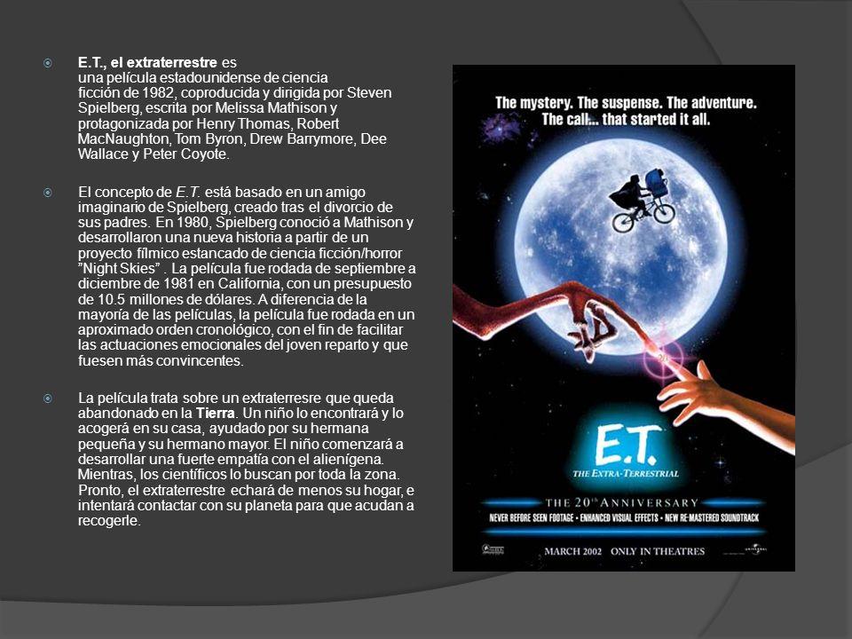 E.T., el extraterrestre es una película estadounidense de ciencia ficción de 1982, coproducida y dirigida por Steven Spielberg, escrita por Melissa Ma