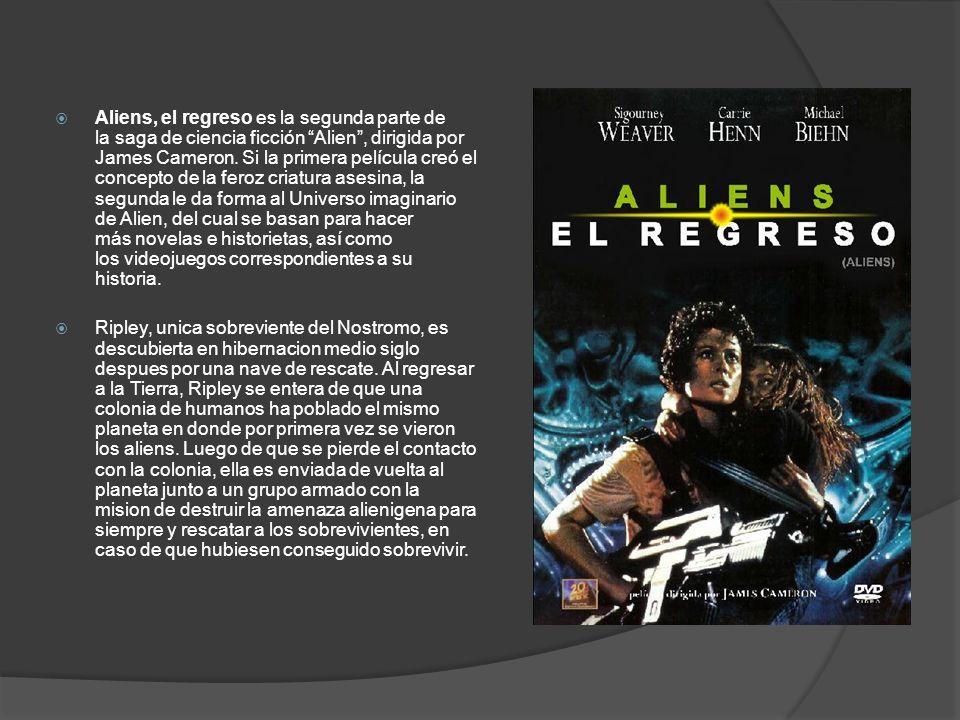 Aliens, el regreso es la segunda parte de la saga de ciencia ficción Alien, dirigida por James Cameron. Si la primera película creó el concepto de la